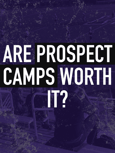 Are Prospect Camps Worth It?