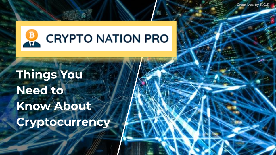 Crypto Nation: Things You Need to Know About Cryptocurrency
