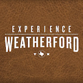 Experience Weatherford, TX!