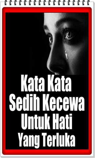 Download Kata Kata Sedih Kecewa Untuk Hati Yang Terluka Free For Android Kata Kata Sedih Kecewa Untuk Hati Yang Terluka Apk Download Steprimo Com