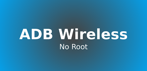 ADB Wireless (no root) - Apps on Google Play
