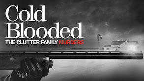Cold Blooded: The Clutter Family Murders thumbnail