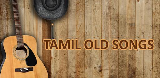 Tamil Old Songs - தமிழ் பழைய பாடல் - Apps on
