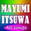 All songs - MAYUMI ITSUWA