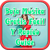 Baja Música Facil Gratis y Rapido MP3 Guide
