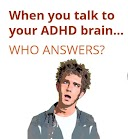"""ADHD Adult webinar: """"When You Talk to Your Brain"""""""
