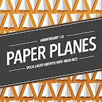 The Fermentorium Paper Planes