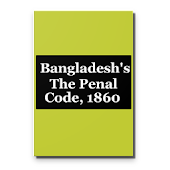 Bangladesh's The Penal Code, 1860