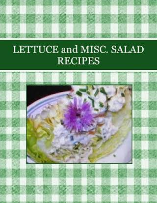 LETTUCE and MISC. SALAD RECIPES