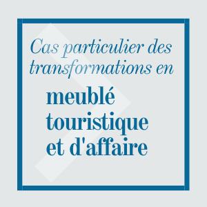 Transformation en meublé touristique