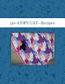 50--COPY CAT- Recipes