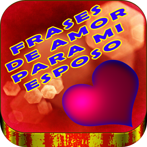 Frases De Amor Para Mi Esposo Apps On Google Play