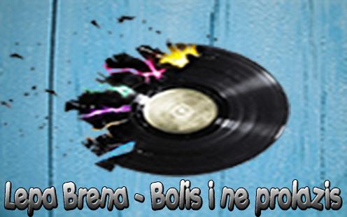 Lepa Brena - Bolis i ne prolazis New Songs - náhled