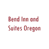 Bend Inn and Suites Oregon Hotel