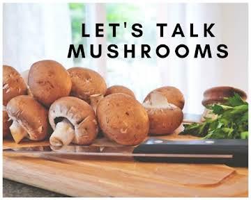 Let's Talk Mushrooms