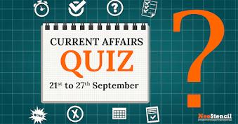 Current Affairs Quiz (21 – 27 September, 2017)