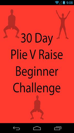30 Day Plie V Raise Beginner