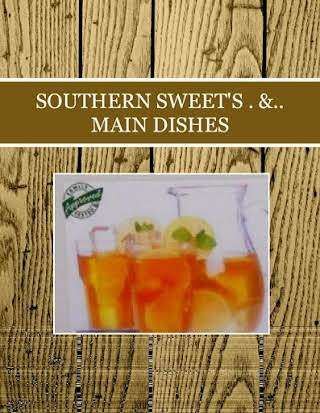 SOUTHERN SWEET'S . &.. MAIN DISHES