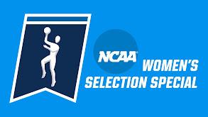 NCAA Women's Selection Special thumbnail