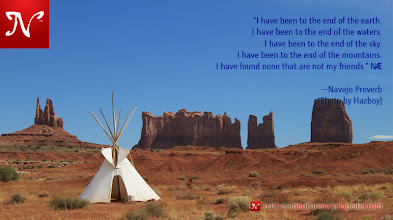 Photo: I have been to the end of the earth. I have been to the end of the waters. I have been to the end of the sky. I have been to the end of the mountains. I have found none that are not my friends. —Navajo Proverb