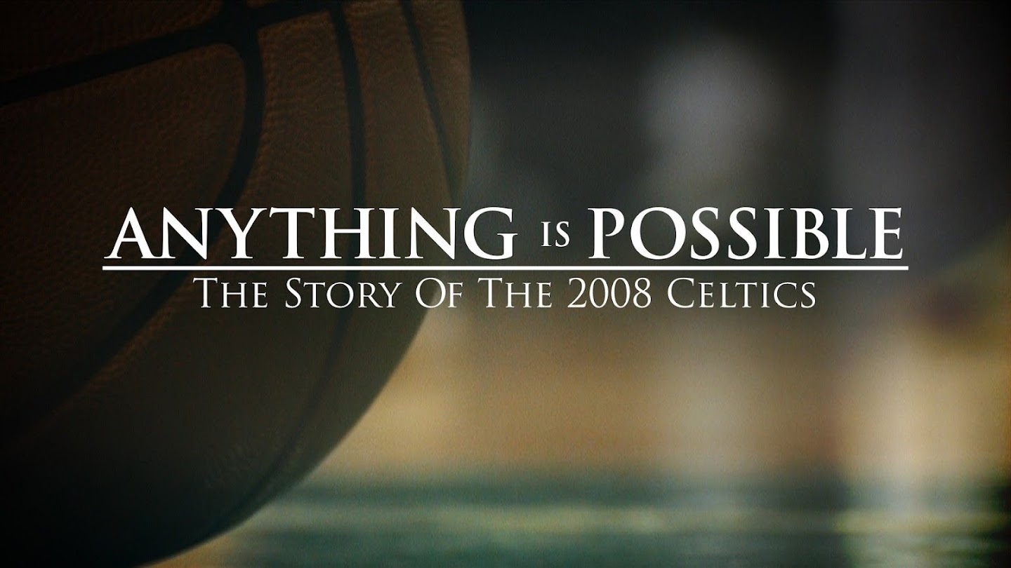 Watch Anything Is Possible: The Story of the 2008 Celtics live