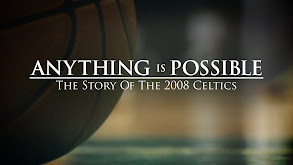 Anything Is Possible: The Story of the 2008 Celtics thumbnail