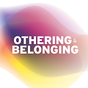 Othering & Belonging 2019