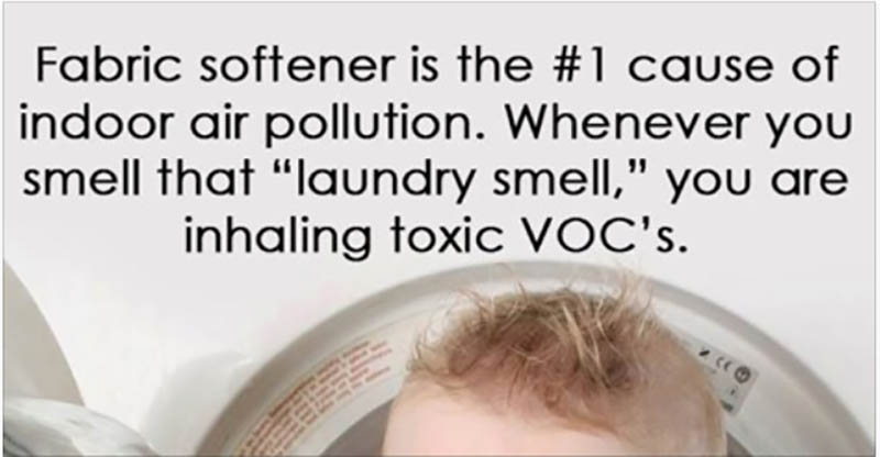 Fabric softener is the #1 cause of indoor air pollution