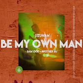 Be My Own Man
