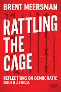 Brent Meersman's 'Rattling the Cage' takes the reader on an informed tour of the South African reality.