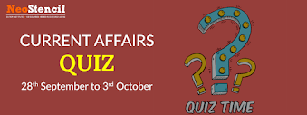 Current Affairs Quiz (28 September – 03 October, 2017)