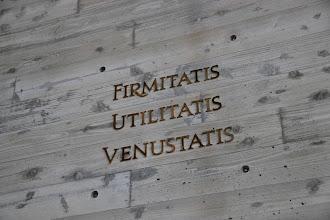 Photo: FIRMITATIS UTILITATIS VENUSTATIS