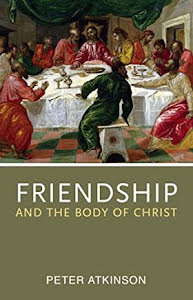 FRIENDSHIP AND THE BODY OF CHRIST