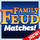 Family Feud Matches!