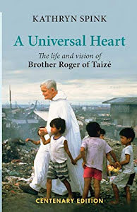 A UNIVERSAL HEART BROTHER ROGER OF TAIZÉ