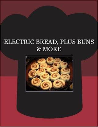 ELECTRIC  BREAD, PLUS BUNS & MORE