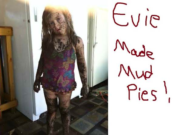 Evie Made Mud Pies ! Recipe