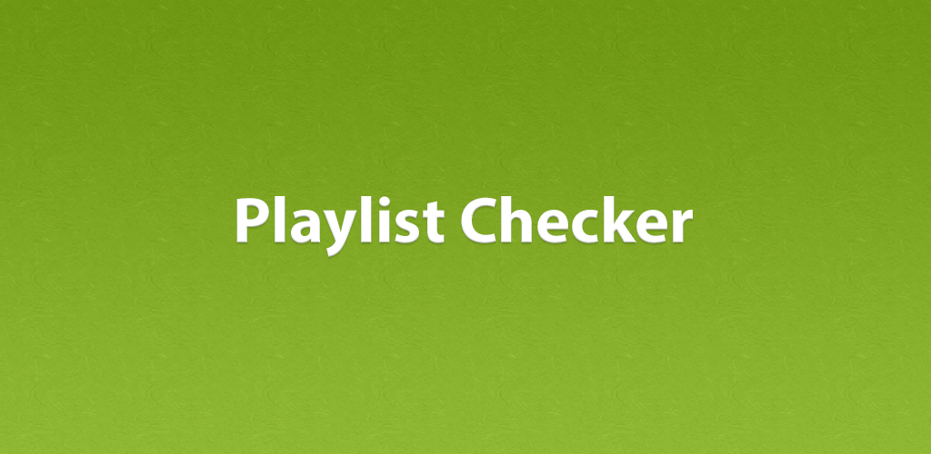 Download Playlist Checker APK latest version 1 0 for android