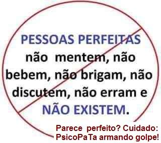 Brasil está doente devido à infestação de psicopatas no comando institucional.     Esses 2% de seres DESUMANOS manipuladores são bandidos disfarçados. Eles aparentam serem as pessoas mais educadas, as mais cultas e as mais bem intencionadas. Aproximam-se dizendo o que esperamos ouvir de boas pessoas; ouvem-nos atentamente para detectar nossos valores e usam essas informações para nos manipular. Jogam os humanos uns contra os OUTROS e SEMEIAM O ÓDIO entre: as preferências sexuais, categorias funcionais, etnias, classes, gerações, etc.,   O povo fica cada vez mais desamparado enquanto esses corruptos enriquecem com o nosso trabalho!    Descubra a cura para essa escravidão dissimulada.    Estes 2% de seres DESUMANOS estão CAMUFLADOS. Os seus comportamentos são cuidadosamente estudados para agradar os humanos e nos manipular.    Por isso, o povo está cada vez mais pobre e desamparado enquanto os corruptos enriquecem com o nosso trabalho!  Dicionário psicoPaTa:  Democratizar = controlar.  F