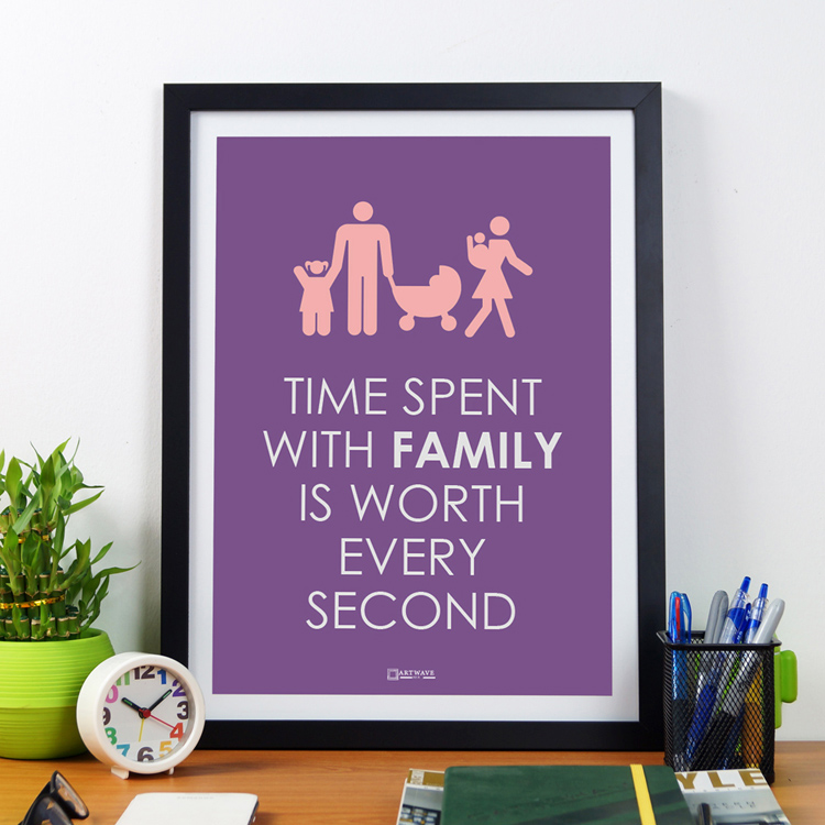 Time Spent With Family Is Worth Every Second| Framed Poster by Artwave Asia