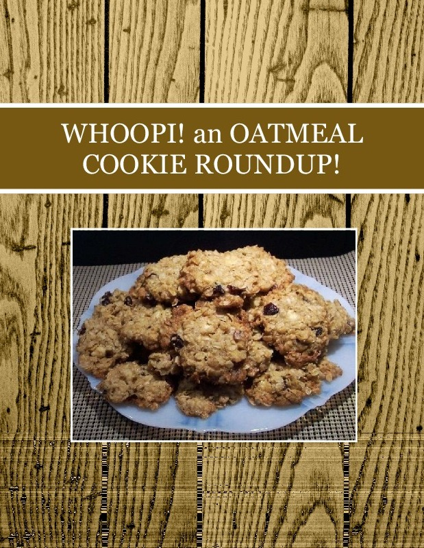 WHOOPI!  an OATMEAL COOKIE  ROUNDUP!