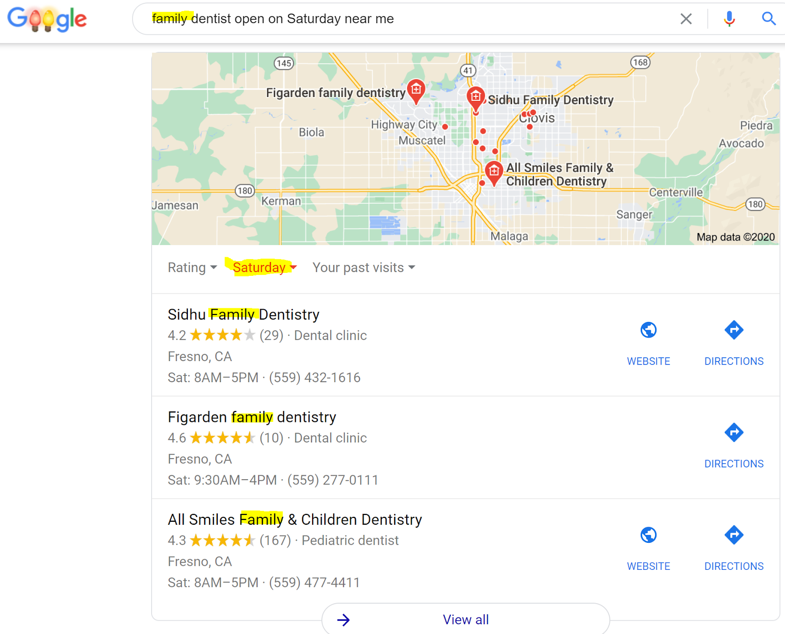 """The image shows the results of a Google Search, """"family dentist open on Saturday near me."""" A range of results are shown for Fresno, California all of which have """"Family"""" in their name. This highlights that local search results includes relevance as a factor. In this case the relevance of the work """"family.""""."""