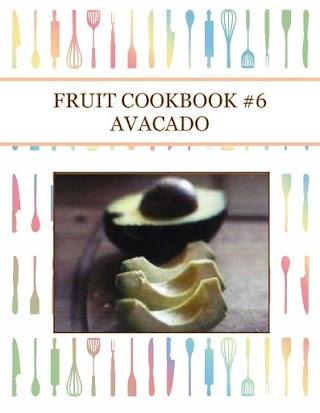 FRUIT COOKBOOK #6 AVACADO