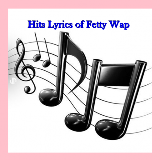 Hits Lyrics of Fetty Wap