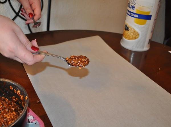 Drop by teaspoonfuls (not measuring teaspoons, just regular eating teaspoons)onto waxed paper. Let cool.