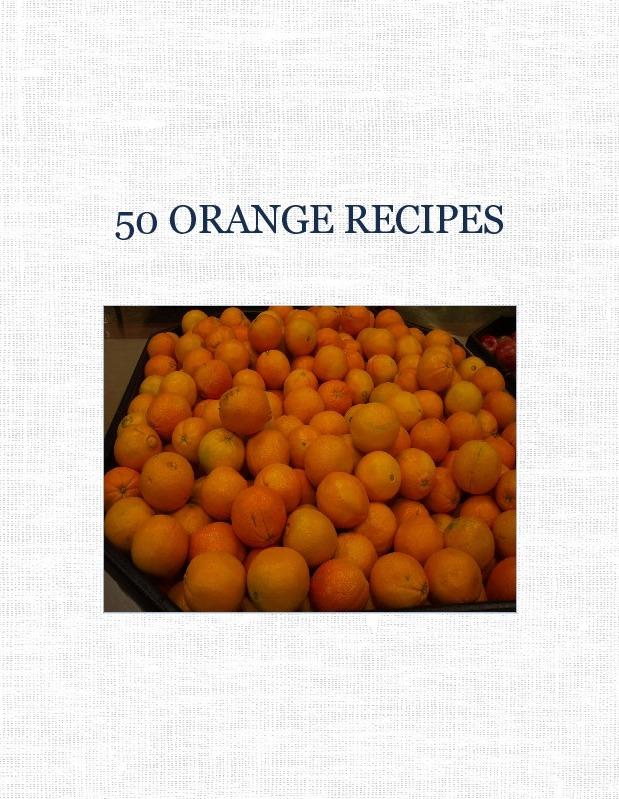 50 ORANGE RECIPES