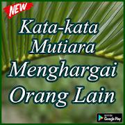 Kata-kata Mutiara Menghargai Orang Lain Terlengkap