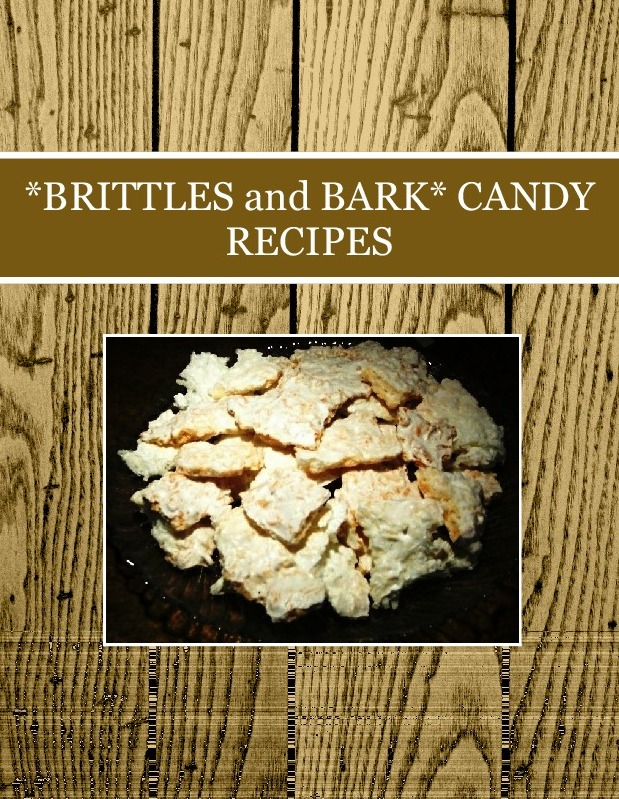 *BRITTLES and BARK* CANDY RECIPES