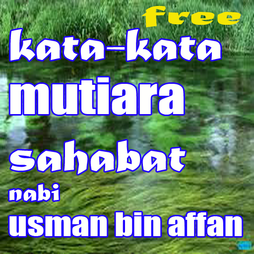 Download Kata Kata Mutiara Sahabat Nabi Usman Bin Affan Google Play