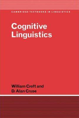 Cambridge Textbooks in Linguistics: Cognitive Linguistics